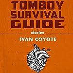 Tomboy Survival Guide | Ivan Coyote