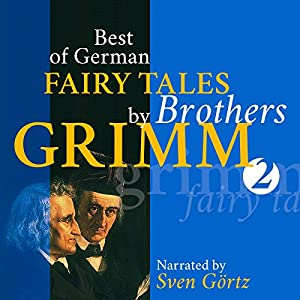 Best of German Fairy Tales by Brothers Grimm 2 Hörbuch