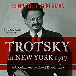 Trotsky in New York, 1917 Audiobook