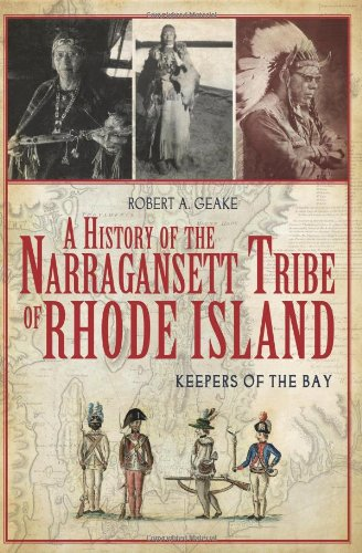A History of the Narragansett Tribe of Rhode Island: Keepers of the Bay (American Heritage) -