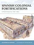 Spanish Colonial Fortifications in North America 1565–1822 (Fortress)