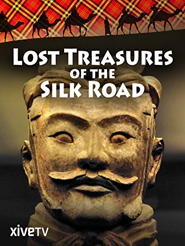Lost Treasures of the Silk Road