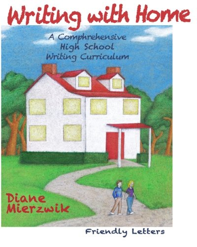 Writing with Home: A Comprehensive Writing Curriculum: Friendly Letters