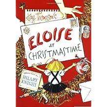 Eloise at Christmastime [Hardcover] [1999] (Author) Kay Thompson, Hilary Knight