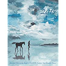 2019- Beautiful Horse on the Beach 2018-2019 Academic Year Monthly Planner: July 2018 To December 2019 Weekly and Monthly Large 8.5x11 Organizer with Motivational Quotes