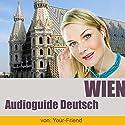 Audioguide Wien Hörbuch von Johann Glanzer Gesprochen von: Elisabeth Budin