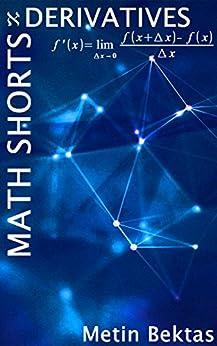 Math Shorts - Derivatives by [Bektas, Metin]