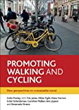 Promoting Walking and Cycling: New Perspectives on Sustainable Travel, Colin Pooley, 1447310071