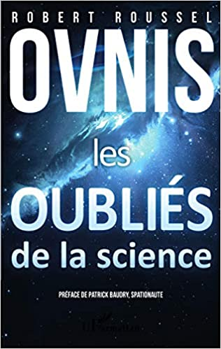 Amazon Fr Ovnis Les Oublies De La Science Robert