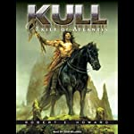 Kull: Exile of Atlantis | Robert E. Howard