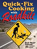 Quick-Fix Cooking with Roadkill