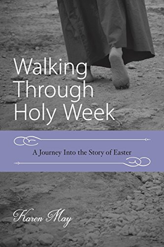 Walking Through Holy Week