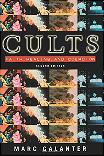 Cults Faith Healing And Coercion 2nd Edition