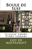 Boule de Suif by Guy de Maupassant (2013-08-02)