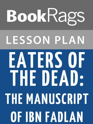Lesson Plan Eaters of the Dead: The Manuscript of Ibn Fadlan by Michael Crichton