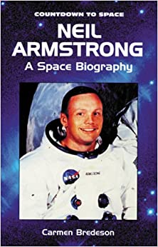 Neil Armstrong: A Space Biography (Countdown to Space ...