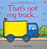 That's Not My Truck... (Usborne Touchy-Feely Books)