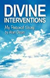 Divine Interventions, Alan Dean, 1479600814