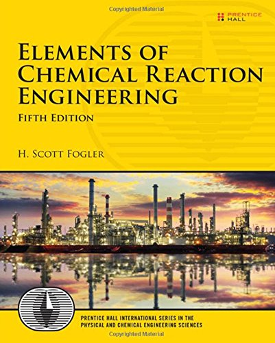 Elements of Chemical Reaction Engineering (5th Edition) (Prentice Hall International Series in the Physical and Chemical Engineering Sciences) (English Edition)