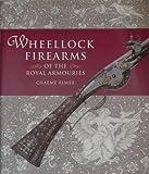 Wheellock Firearms of the Royal Armouries
