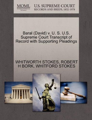 Baral (David) v. U. S. U.S. Supreme Court Transcript of Record with Supporting Pleadings