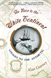 The Race to the White Continent, Alan Gurney, 0393323218
