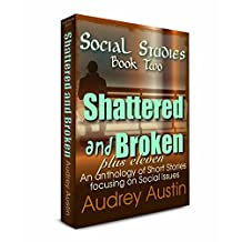SOCIAL STUDIES - Book Two: Shattered and Broken (Social Studies - a trilogy of short stories focuses on social issues 2)