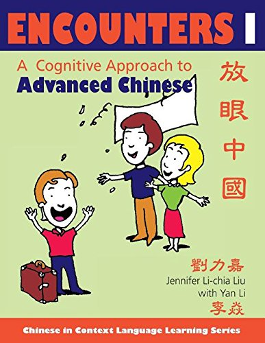 Encounters 1 A Cognitive Approach to Advanced Chinese