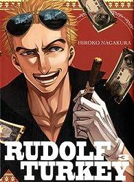 Rudolf Turkey, tome 3 par Hiroko Nagakura