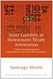 State Liability in Investment Treaty Arbitration, Santiago Montt, 1849462135