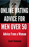 Online Dating Advice for Men Over 50: Advice from a Woman