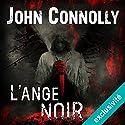 L'Ange noir (Charlie Parker 6) | Livre audio Auteur(s) : John Connolly Narrateur(s) : François Tavares
