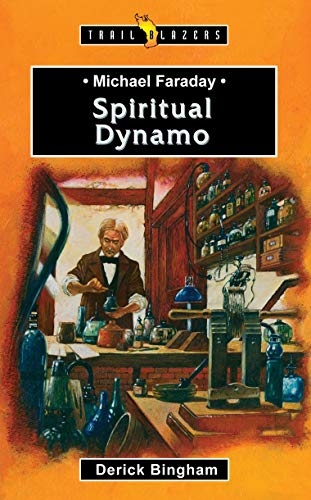 Michael Faraday: Spiritual Dynamo (Trail Blazers)
