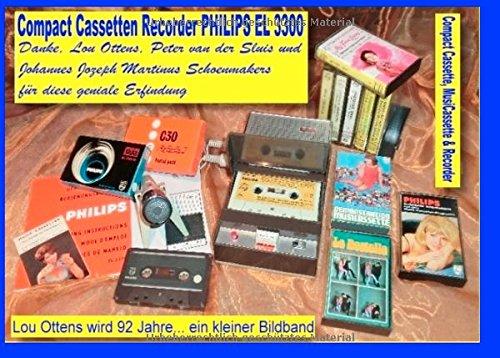 Compact Cassetten Recorder Philips EL 3300 - Danke, Lou Ottens, Johannes Jozeph Martinus Schoenmakers und Peter van der Sluis für diese geniale ... Bildband zum Geburtstag von Lou Ottens!