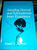 Sampling Normal and Schizophrenic Inner Experience, Hurlburt, R. T., 0306432846