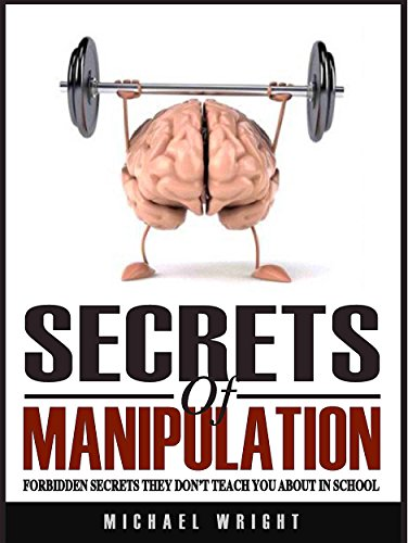 Secrets Of Manipulation by Michael Wright ebook deal