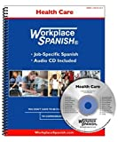 Workplace Spanish for Health Care : Job-Specific Spanish and English, Sutula, Tom, 1930134320