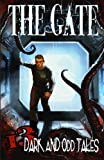 img - for The Gate: 13 Dark & Odd Tales book / textbook / text book
