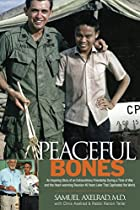 PEACEFUL BONES: THE INSPIRING STORY OF AN EXTRAORDINARY FRIENDSHIP DURING A TIME OF WAR, AND THE HEART-WARMING REUNION 46 YEARS LATER THAT CAPTIVATED THE WORLD