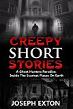 Image of Creepy Short Stories: A Ghost Hunters Paradise: Inside The Scariest Places On Earth (True Horror Stories, True Hauntings, Scary Short Stories, Scary Ghost Stories) (Volume 1)