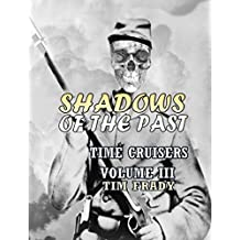 Shadows of the Past (Time Cruisers Book 3)
