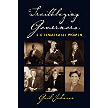 Trailblazing Governors: Six Remarkable Women