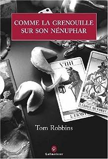 Comme la grenouille sur son nénuphar : roman, Robbins, Tom