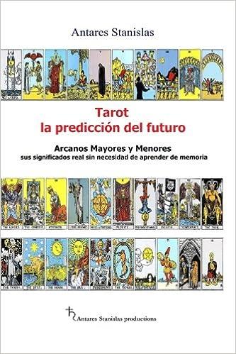 Tarot, la prediccion del futuro. Arcanos mayores y menores ...
