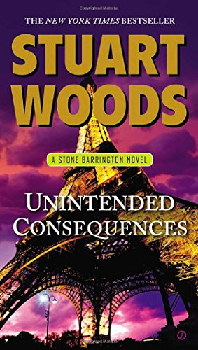 Unintended Consequences: A Stone Barrington Novel [Stuart Woods] (Tapa Blanda)