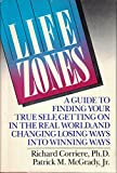 img - for Life Zones: A Guide to Finding Your True Self, Getting on in the Real World, and Changing Losing Ways into Winning Ways book / textbook / text book