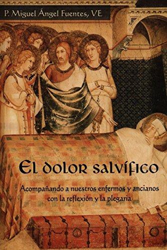 El Dolor Salvífico  [Fuentes, Miguel] (Tapa Blanda)
