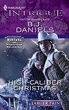 High-Caliber Christmas, B. J. Daniels, 0373745613