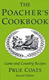 Poacher's Cookbook: Game and Country Recipes
