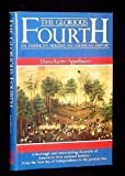 img - for The Glorious Fourth: An American Holiday, an American History by Diana Karter Appelbaum (1989-05-02) book / textbook / text book